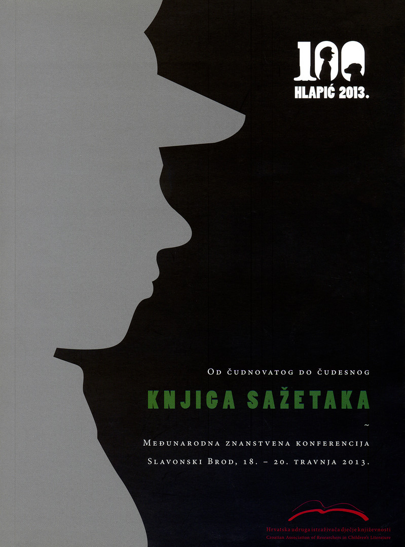 """""""Šegrt Hlapić"""" od čudnovatog do čudesnog: Knjiga sažetaka"""