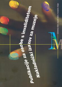 Publikacije za osobe s invaliditetom – nakladnički izazov za muzeje