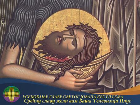 DANAS SE OBELEŽAVA USEKOVANJE GLAVE SVETOG JOVANA KRSTITELJA