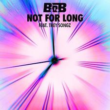 B.o.B. - Not For Long fat Trey Songz