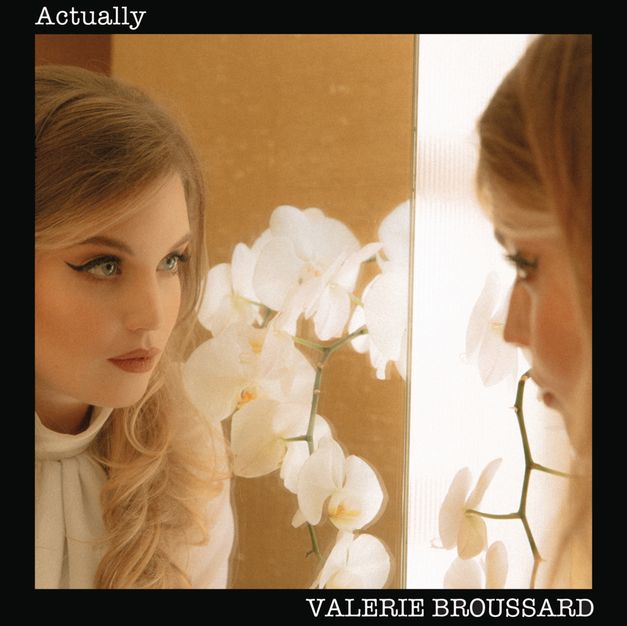 Valerie Broussard - Actually