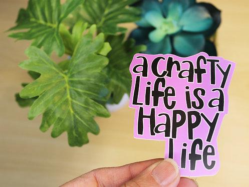 A Crafty Life Is A Happy Life Sticker