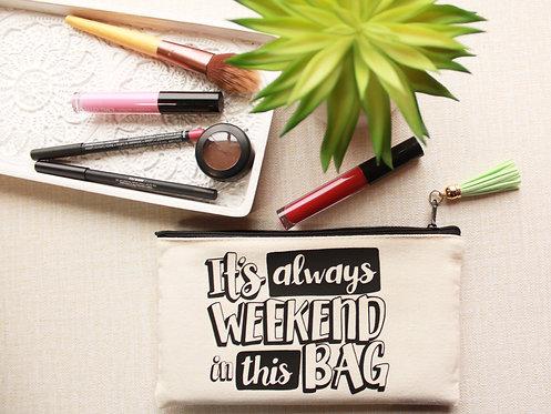 It's Always Weekend In This Bag