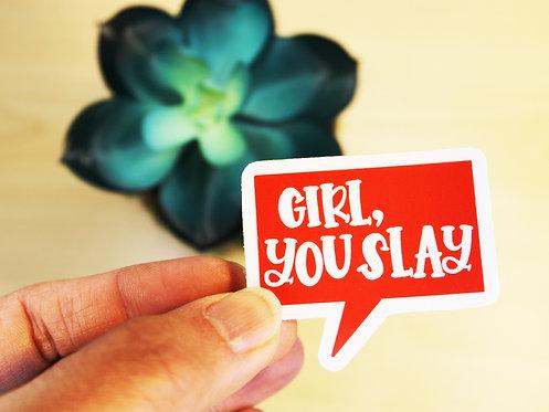 Girl, You Slay Sticker