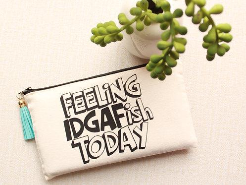 Feeling IDGAFish Today