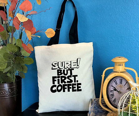 Sure! But First, Coffee