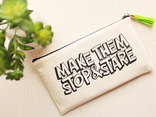 Make Them Stop & Stare