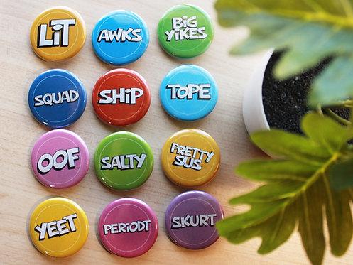Slang Words Pin Badges & Magnets