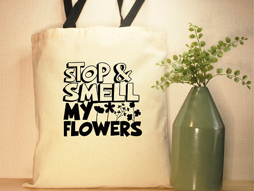 Stop & Smell My Flowers