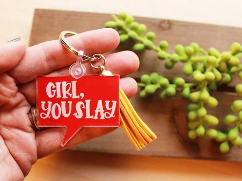 Girl, You Slay Keychain