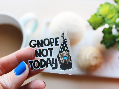 Gnope Not Today Sticker