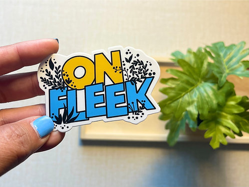 On Fleek Sticker