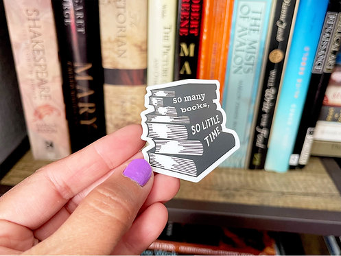 So Many  Books, So Little Time Sticker