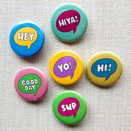 Hi Pin Badge & Magnets