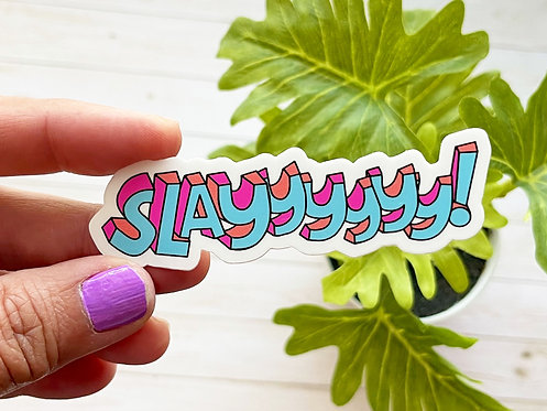 Slayyyyy Sticker