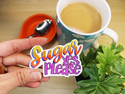 Sugar, Yes Please Sticker