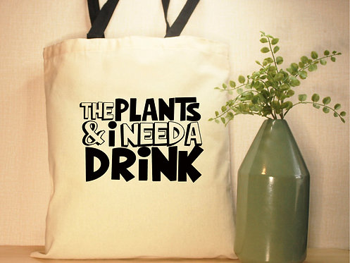 The Plants & I Need A Drink