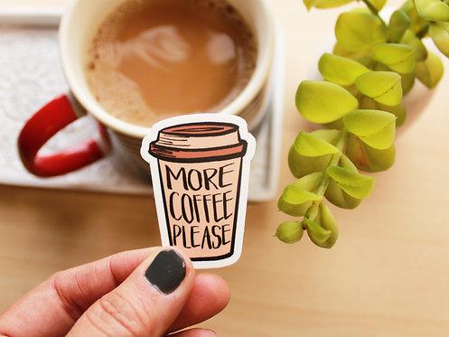 More Coffee Please Sticker