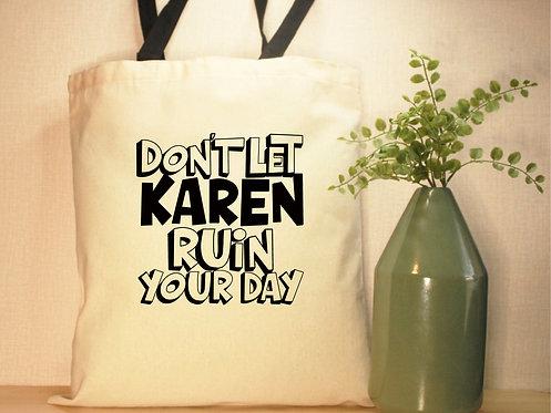 Don't Let Karen Ruin Your Day
