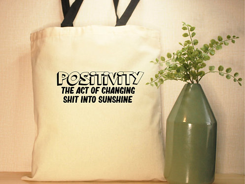 Positivity - An Act Of Changing Shit Into Sunshine