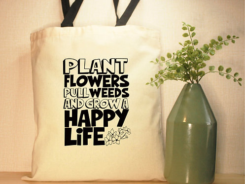 Plant Flowers Pull Weeds And Grow A Happy Life