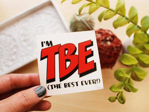TBE - The Best Ever Sticker