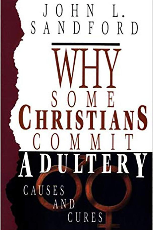 Why Some Christians Commit Adultery by John L. Sanford