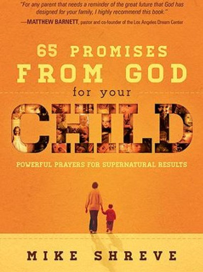 65 Promises from God for Your Child by Mike Shereve