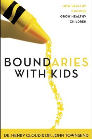 Boundaries with Kids by Dr. Henry Cloud & Dr. John Townsend
