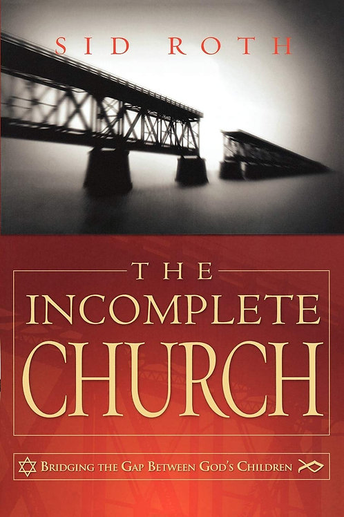 The Incomplete Church by Sid Roth