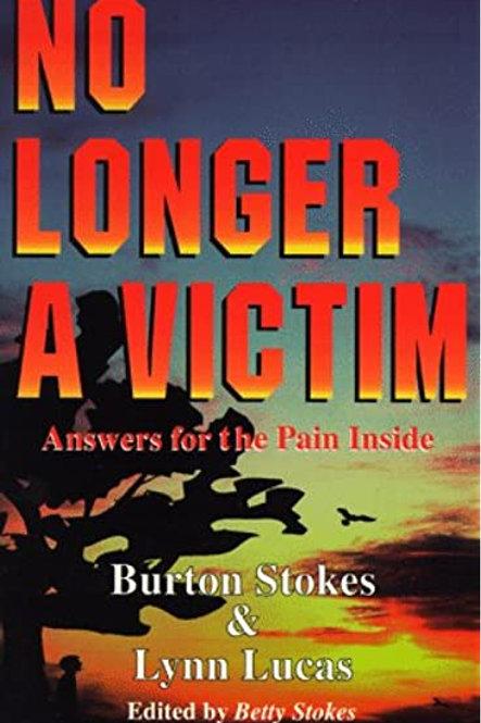 No Longer a Victim by Burton Stokes &Lynn Lucas