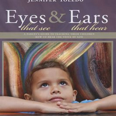 Eyes that  See & Ears that Hear