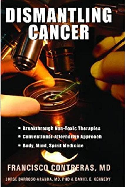 Dismantling Cancer by Francisco Contreras