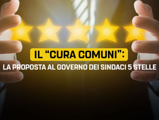 """Il """"Cura Comuni"""": la proposta al Governo dei Sindaci 5 stelle"""