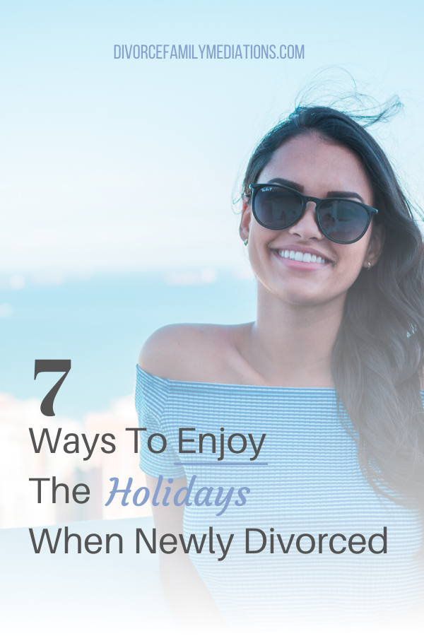 Going divorce can be a challenging time around the holidays. Here are 7 ways to enjoy you new found freedom during the holidays #divorce #selfhelp #selfdevelopment #lettinggo #heartbreak #breakups