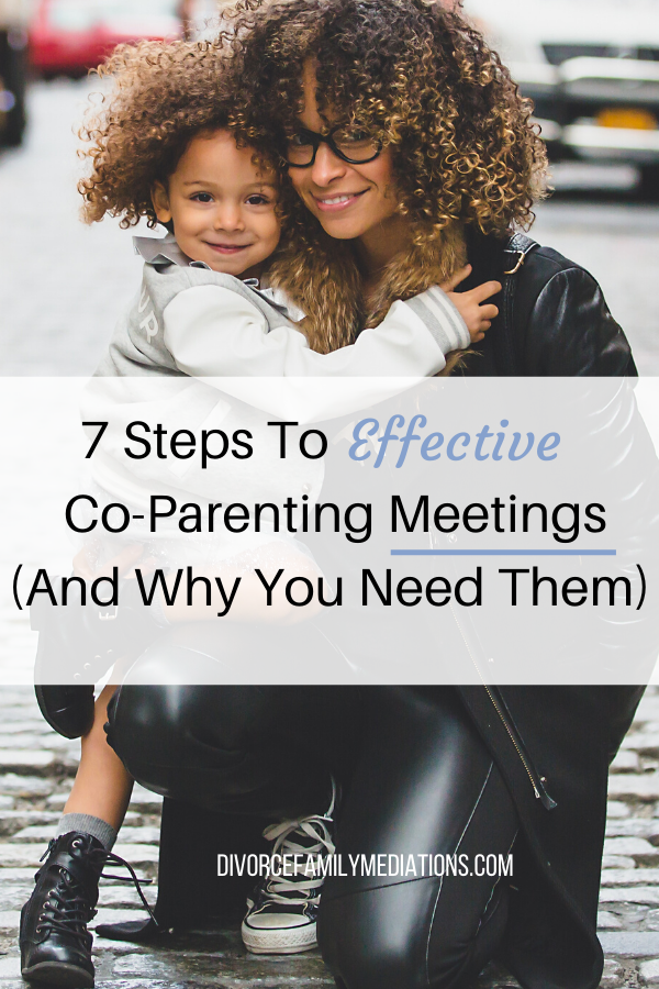 Is co-parenting with your ex causing problems in your life? Here are 7 steps to effective co-parenting meetings #coparenting #parenting #divorce #children #coach