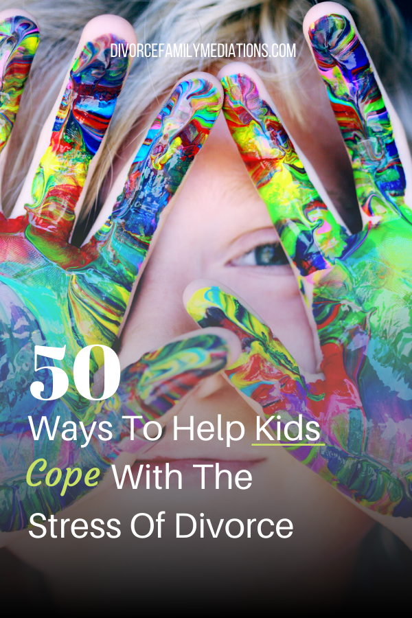 Is your child showing signs of struggling to cope from the divorce? Here are 50 ways to help kids relieve stress #coparenting #divorce #parenting #selfhelp #children