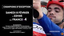 Champions d'Exception de retour sur France 4 samedi 8 février !