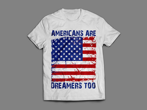 Americans Are Dreamers Too - Flag