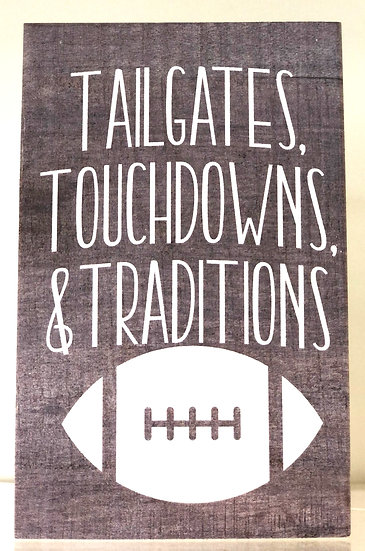 Tailgates, Touchdowns, & Traditions Sign