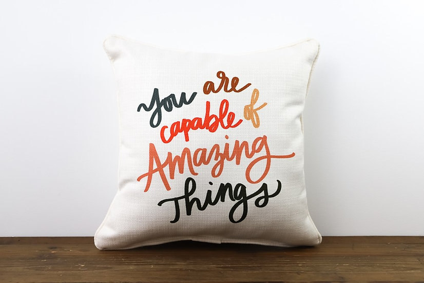 You Are Capable Of Amazing Things Pillow