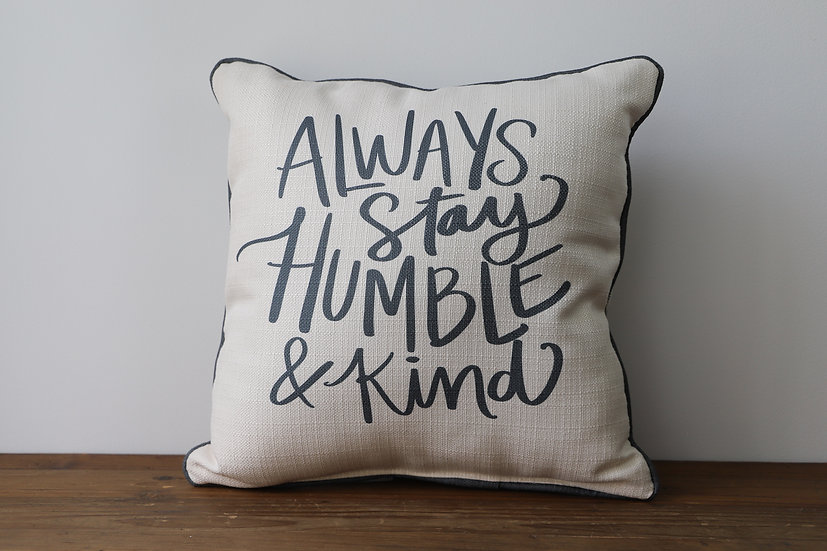 Always Stay Humble & Kind - Stripes On Back Pillow