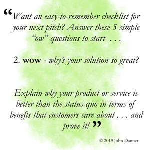 John Danner Eship Series - Wow - Explain why your product or service is better than the status quo in terms of benefits that customers care about... and prove it!
