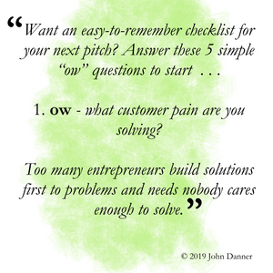 """John Danner's ow series number 1: """"ow"""" what customer pain are you solving?"""