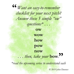 quote from john danner: want an easy to remember checklist for your next pitch? Answer these 5 simple questions...