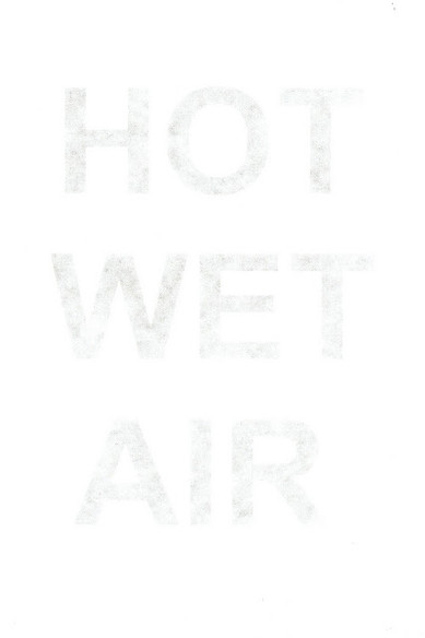 Hot Wet Air (2011)