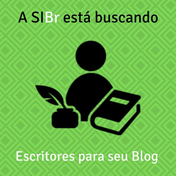 O Blog da SIBr Precisa de Escritores