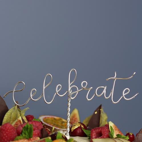 """""""Celebrate"""" Cake Topper"""