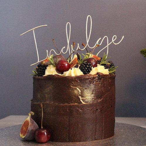 """""""Indulge"""" Cake Topper"""