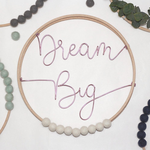 Dream Big; Hoop by Wired Mama